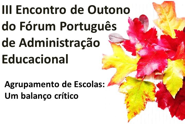 Banner: III Encontro de Outono do Fórum Português de Administração Educacional. Agrupamento de Escolas, um Balanço Crítico