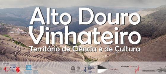 Banner: Património Mundial da UNESCO: Alto Douro Vinhateiro – aliança entre Ciência e Cultura