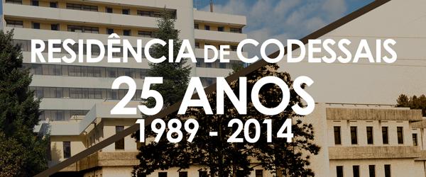 Banner: 25 Anos de Inauguração da Residência de Codessais - R6