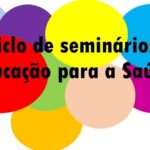 7º Ciclo de Seminários de Educação para a Saúde (on line)